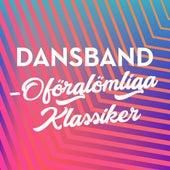 Dansband - Oförglömliga Klassiker by Various Artists