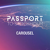 Carousel by Passport to Stockholm