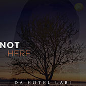 Not Here de Da Hotel Labi