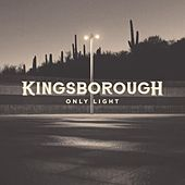 Only Light by Kingsborough