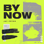 By Now de Jay Pryor