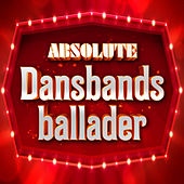 Absolute Dansbandsballader by Various Artists