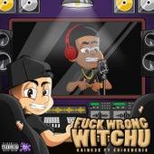 Fuck Wrong Witchu de Kaine3k