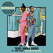 Too Bad Bad (Pronto Remix) de Shakka