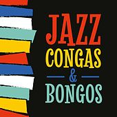 Jazz, Congas & Bongos van Various Artists