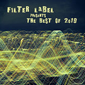 Filter Label Presents the Best of 2019 by Various Artists