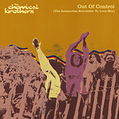 Out Of Control (The Avalanches Surrender To Love Mix) von The Chemical Brothers