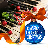 Classical Relaxation Christmas by Various Artists
