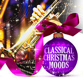Classical Christmas Moods by Various Artists