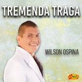 Tremenda Traga by Wilson Ospina