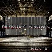 Nobody Knows by NastiGi