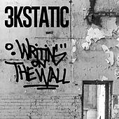 Writing on the Wall de 3kStatic