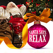 Santa Says Relax de Various Artists
