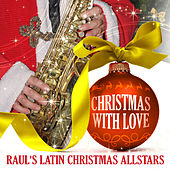 Christmas with Love de Raul's Latin Xmas Allstars