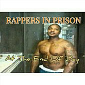 At the End of The by Rappers in Prison