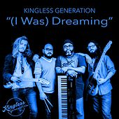 (I Was) Dreaming by Kingless Generation