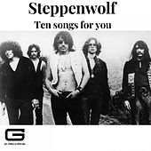 Ten songs for you de Steppenwolf