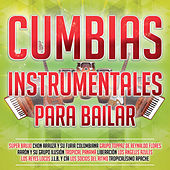 Cumbias Instrumentales Para Bailar by Various Artists