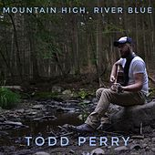 Mountain High, River Blue von Todd Perry