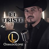 El Triste de Osbaldo Lopez