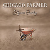 Flyover Country de Chicago Farmer