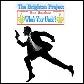 Who's Your Uncle de The Brighton Project