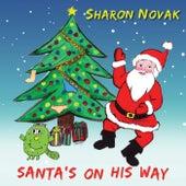 Santa's on His Way by Sharon Novak
