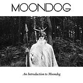An Introduction to Moondog by Moondog