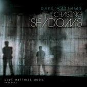 Chasing Shadows by Dave Matthias
