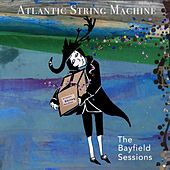 The Bayfield Sessions by Atlantic String Machine