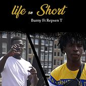 Life So Short (feat. Repsen T) von Burny