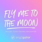 Fly Me To The Moon (Acoustic Guitar Karaoke Instrumentals) de Sing2Guitar