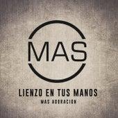 Lienzo en Tus Manos (En Vivo) by Mas Adoración