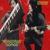 Nosotros Somos by Mayonesos Descalzos