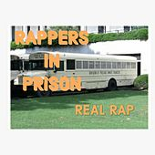 Real (Rap) by Rappers in Prison
