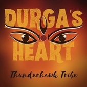 Durga's Heart von Thunderhawk Tribe