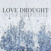 Love Drought by Zack
