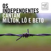 Os Independentes Cantam Milton, Lô e Beto: No Clube e Na Esquina da Música Brasileira (Music From Minas Gerais And Brazil) de Vários Artistas