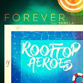 Forever (feat. Skrilla) by Rooftop Heroes