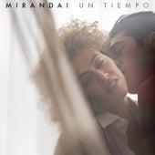 Un Tiempo by Miranda!