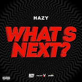 What's Next? by Hazy