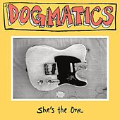 She's the One by Dogmatics
