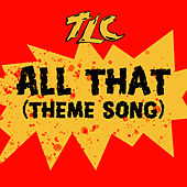 All That (Theme Song) van TLC