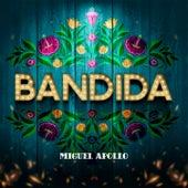 Bandida de Miguel Apollo
