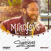 Mike Love Live @ Sugarshack Sessions by Mike Love