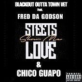 Streets Show Me Love by Blackout Outta Town Vet