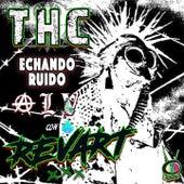 THC Echando Ruido Alv Con Revart by THC