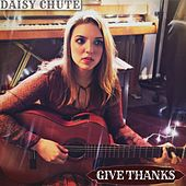 Give Thanks by Daisy Chute