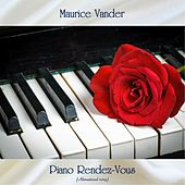 Piano Rendez-Vous (Remastered 2019) von Maurice Vander