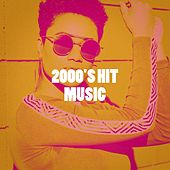 2000's Hit Music by Missy Five, The Blue Rubatos, Orkamah, Countdown Singers, Miami Beatz, The Eurosingers, Princess Beat, CDM Project, Groovy-G